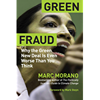 Green Fraud: Why the Green New Deal Is Even Worse than You Think
