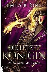 Die letzte Königin - Das Schicksal des Feuers (Die Hundredth Queen Reihe 4) (German Edition) Kindle Edition