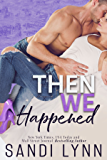 Then We Happened (Happened Series Book 2)