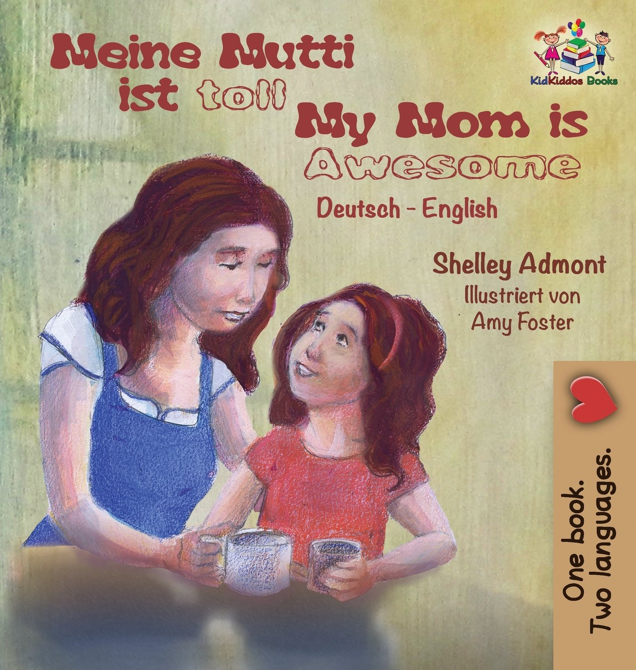 Meine Mutti Ist Toll My Mom Is Awesome My Mom Is Awesome: German English Bilingual Children's Book (German English Bilingual Collection) (German Edition)