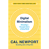 Digital Minimalism: Choosing a Focused Life in a Noisy World (English Edition)
