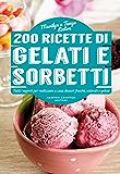 200 ricette di gelati e sorbetti (eNewton Manuali e Guide)