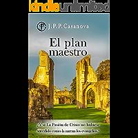EL PLAN MAESTRO: ¿Y si La Pasión de Cristo no hubiese sucedido como la narran los evangelios? Una sorprendente y…