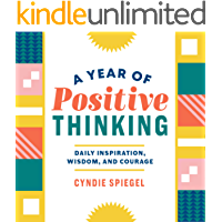 A Year of Positive Thinking: Daily Inspiration, Wisdom, and Courage (English Edition)