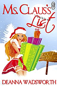 Ms. Claus's List (Naughty North Pole series) (The Naughty North Pole Book 1)