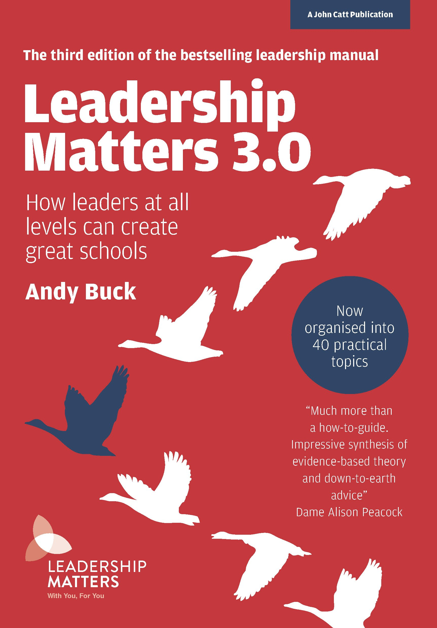 43ac97fac7 Leadership Matters 3.0  How Leaders At All Levels Can Create Great ...