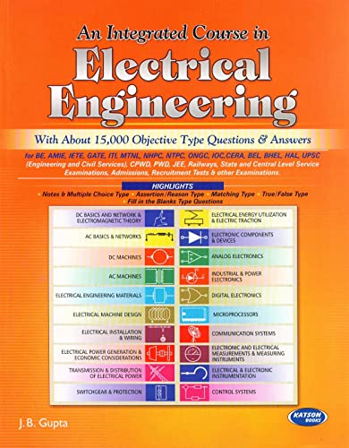 An Integrated Course in Electrical Engineering (With About 15;000 Objective Type Questions & Answers)