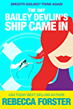 The Day Bailey Devlin's Ship Came In, a Romantic Comedy (The Bailey Devlin Series Book 3)