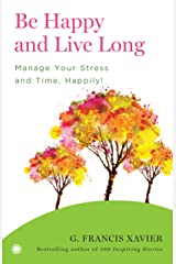 Be Happy and Live Long Kindle Edition