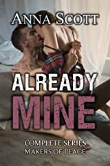 Already Mine Complete Series: A Makers of Peace Motorcycle Club Alpha Biker Romance (Makers of Peace MC Book 4) Kindle Edition