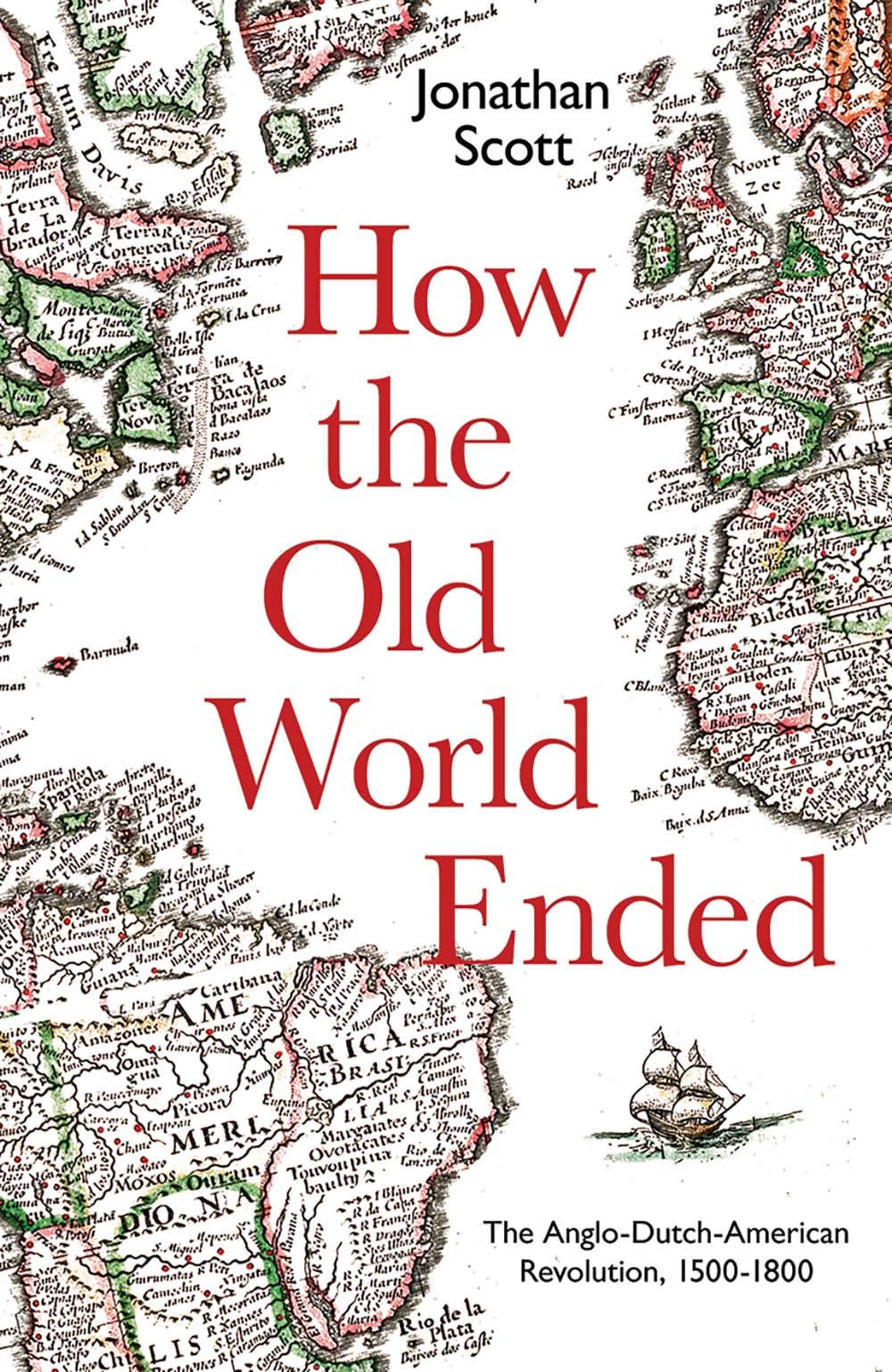 How the Old World Ended: The Anglo-Dutch-American Revolution 1500-1800: Amazon.es: Scott, Jonathan: Libros en idiomas extranjeros