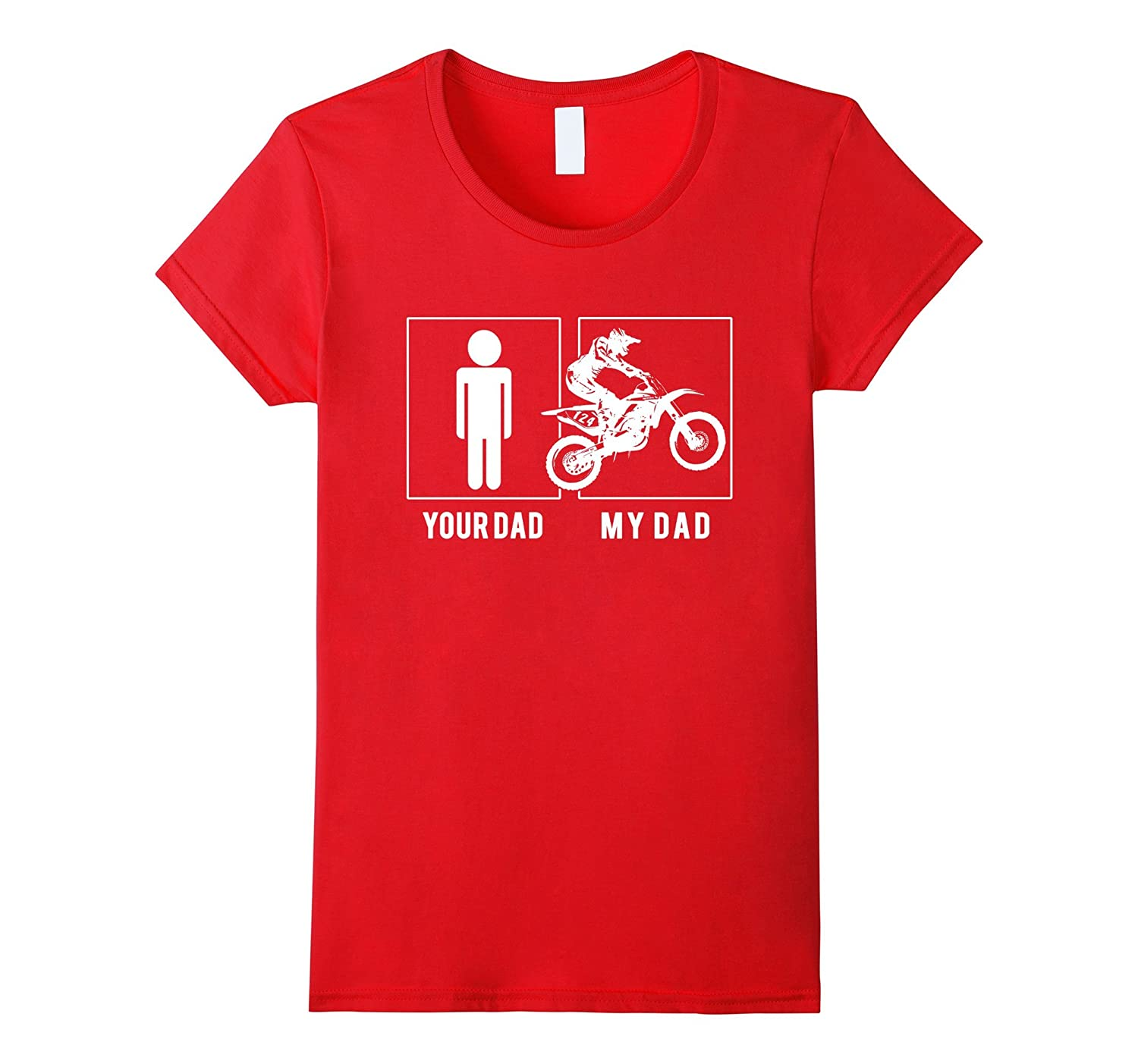 DIRT BIKER – YOUR DAD – MY DAD T SHIRT FATHER'S DAY