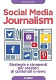 Social Media Journalism: strategie e strumenti per creatori di contenuti e news