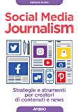 Social Media Journalism: strategie e strumenti per creatori di contenuti e news