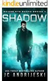 Shadow: Bridge & Sword: Awakenings (Bridge & Sword Series Book 4)