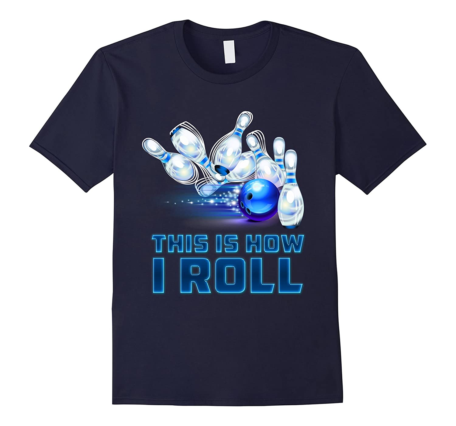 This Is How I Roll Bowling T-Shirt-BN