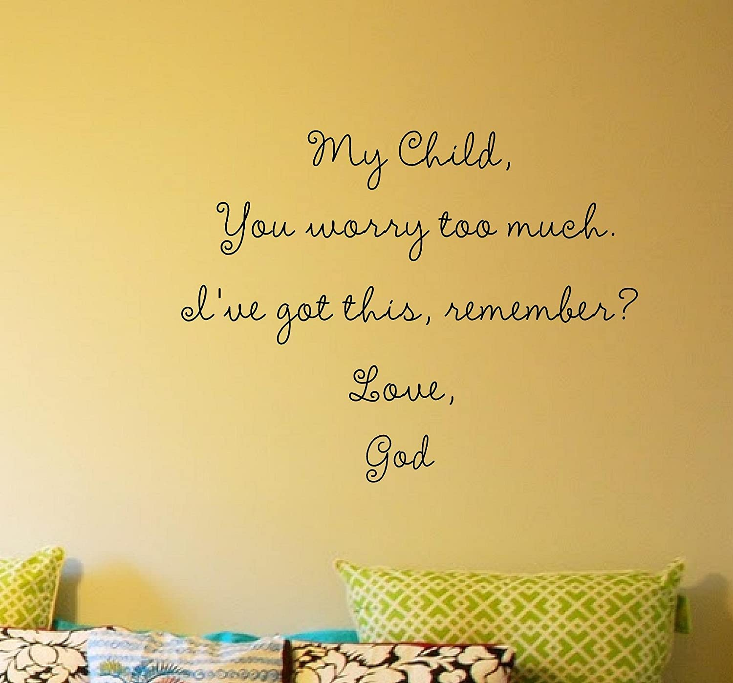 My Child You worry too much I ve got this remember Love God Vinyl wall art Inspirational quotes and saying home decor decal sticker Amazon