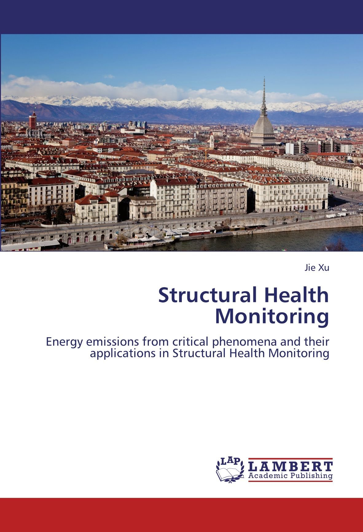 Read Online Structural Health Monitoring: Energy emissions from critical phenomena and their applications in Structural Health Monitoring ebook