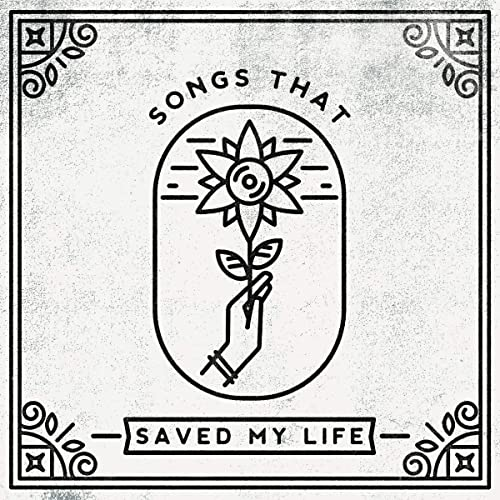 Various - Songs That Saved My Life