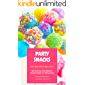Party Snacks - Your Kids Will Surely Love It!: 160 Creative And Delicious Recipes Ideas For Party Food (Funny Food Cookbook)
