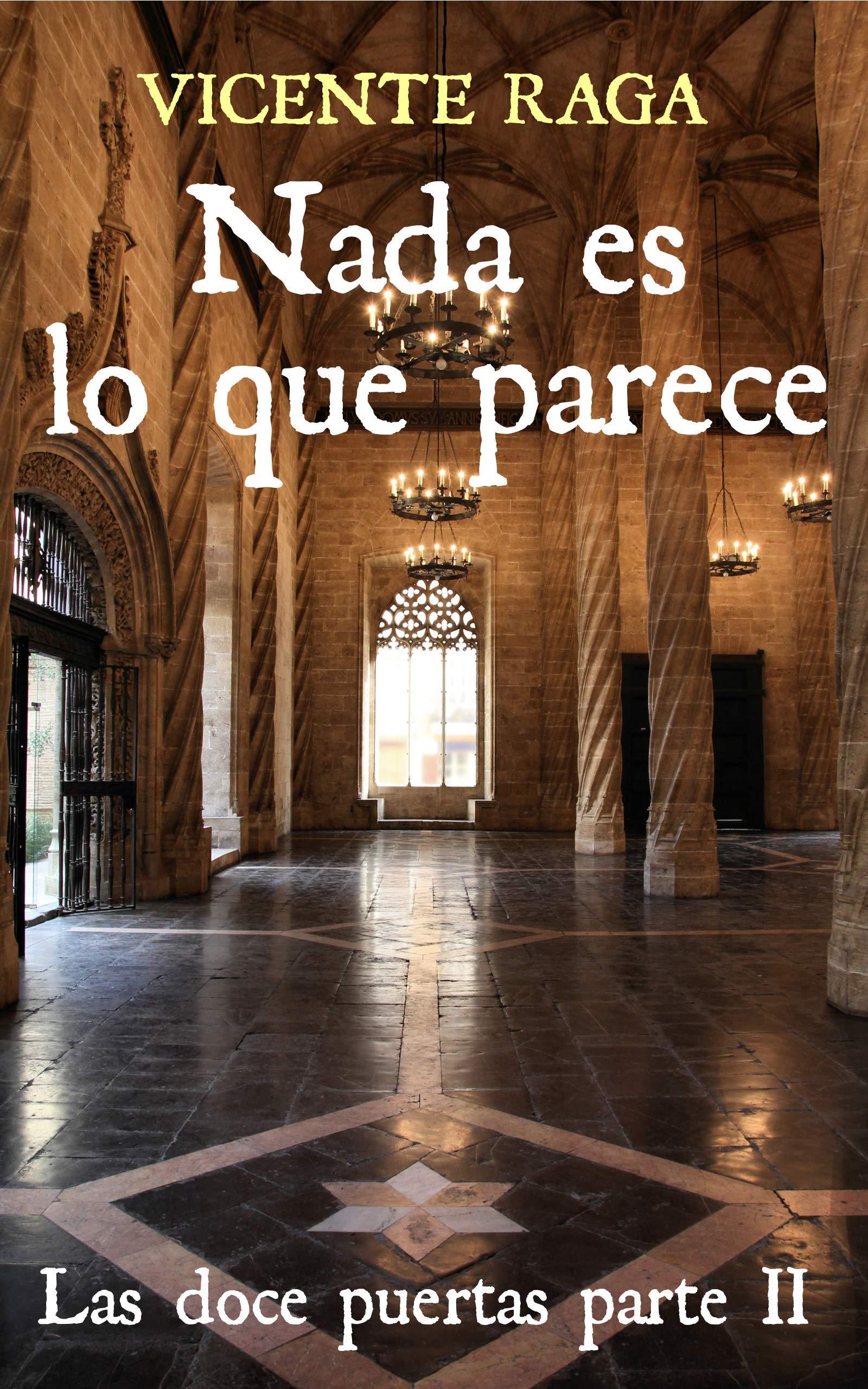 Nada es lo que parece: Las doce puertas parte II por Vicente Raga