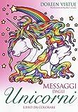 Messaggi dagli unicorni. Libro da colorare