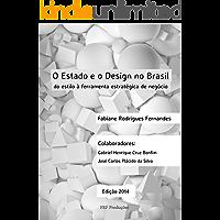 O Estado e o Design no Brasil: do estilo à ferramenta estratégica de negócios (Edição 2014)