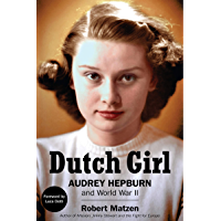 Dutch Girl: Audrey Hepburn and World War II
