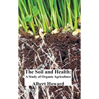 The Soil and Health: A Study of Organic Agriculture