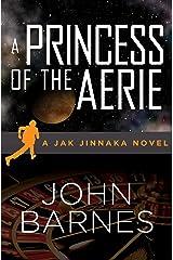 A Princess of the Aerie (Jak Jinnaka Book 2) Kindle Edition