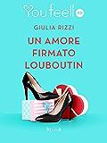 Un amore firmato Louboutin (Youfeel): La suola rossa è come un fazzoletto che una donna elegante lascia cadere se ha visto un uomo che l'attrae.