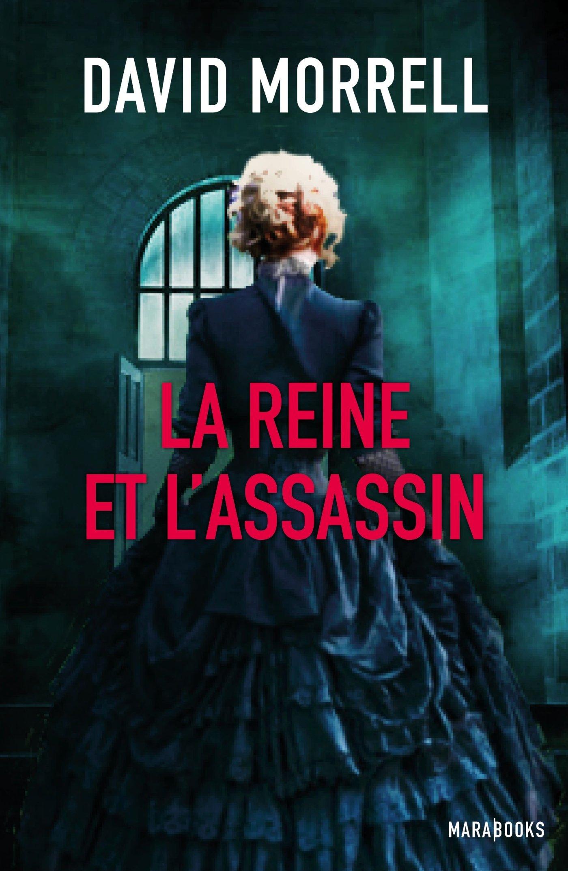 David Morrell - La Reine et l'Assassin