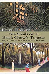 Sea Snails on a Black Chow's Tongue: or, a Castaway's Poems in a Bottle Hardcover