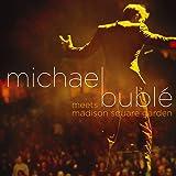 Michael Buble Meets Madison Square Garden