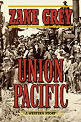Union Pacific: A Western Story Kindle Edition