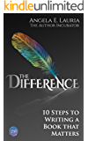 The Difference: 10 Steps To Writing A Book That Matters (English Edition)
