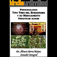 La Personalidad Tipo Tres del Eneagrama y su Medicamento Veratrum album (Las Personalidades del Eneagrama y sus Medicamentos Homeopáticos nº 3)