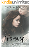 Forever (Book #3 in the Fateful Series): The Fateful Vampire Series (English Edition)