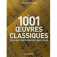 1001 OEUVRES CLASSIQUES QU'IL FAUT AVOIR ECOUTEES DANS SA VIE (LES)