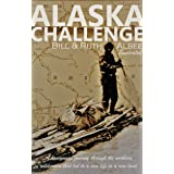 Alaska Challenge: A Journey Through Uncharted Wilderness Leading to a New Life in a New Land