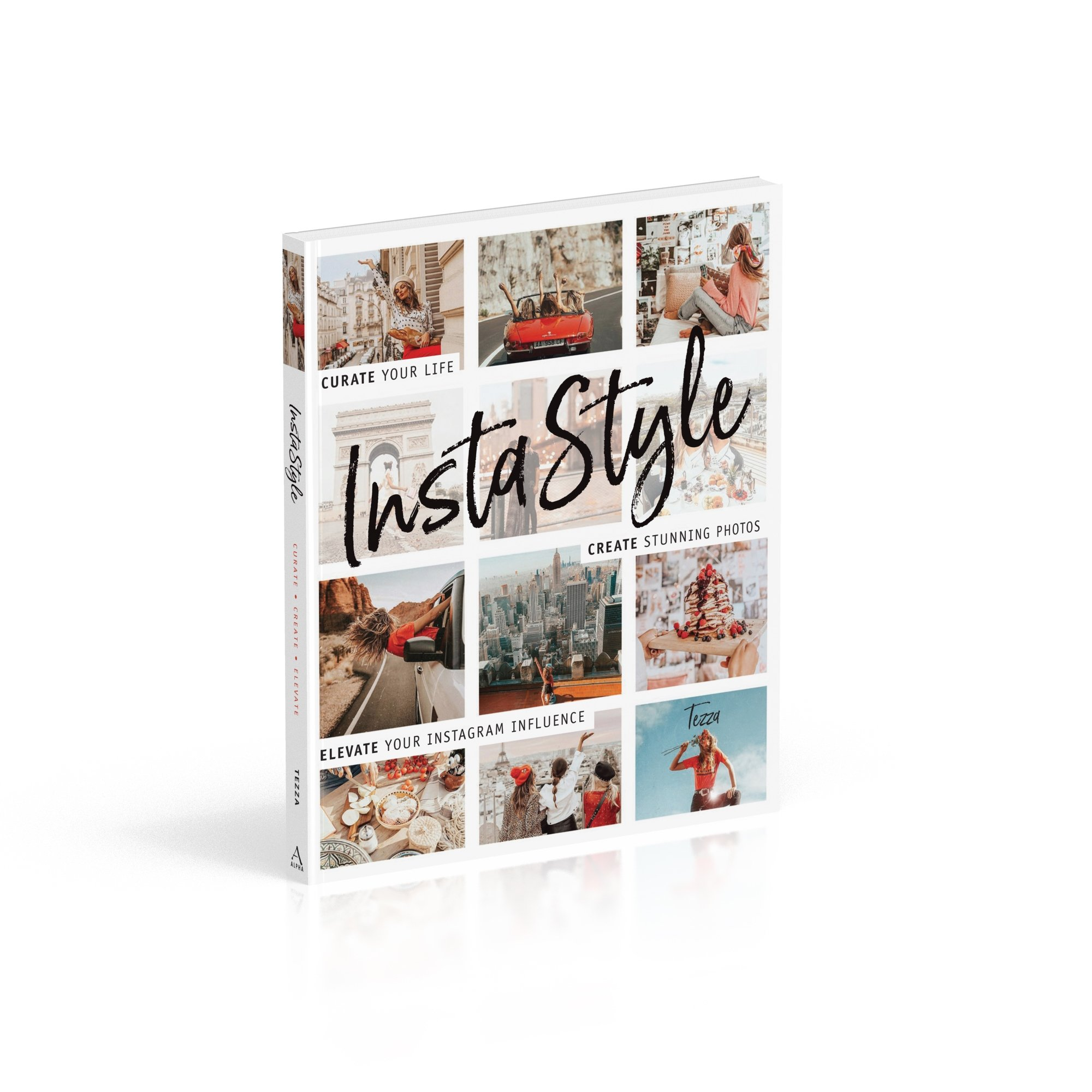 Instastyle Curate Your Life Create Stunning Photos And Elevate Instagram Influence Amazoncouk Tessa Barton 9781465476685 Books