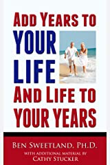 Add Years to Your Life and Life to Your Years Kindle Edition
