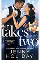 It Takes Two (Bridesmaids Behaving Badly Book 2) Kindle Edition