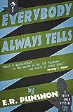 Everybody Always Tells: A Bobby Owen Mystery