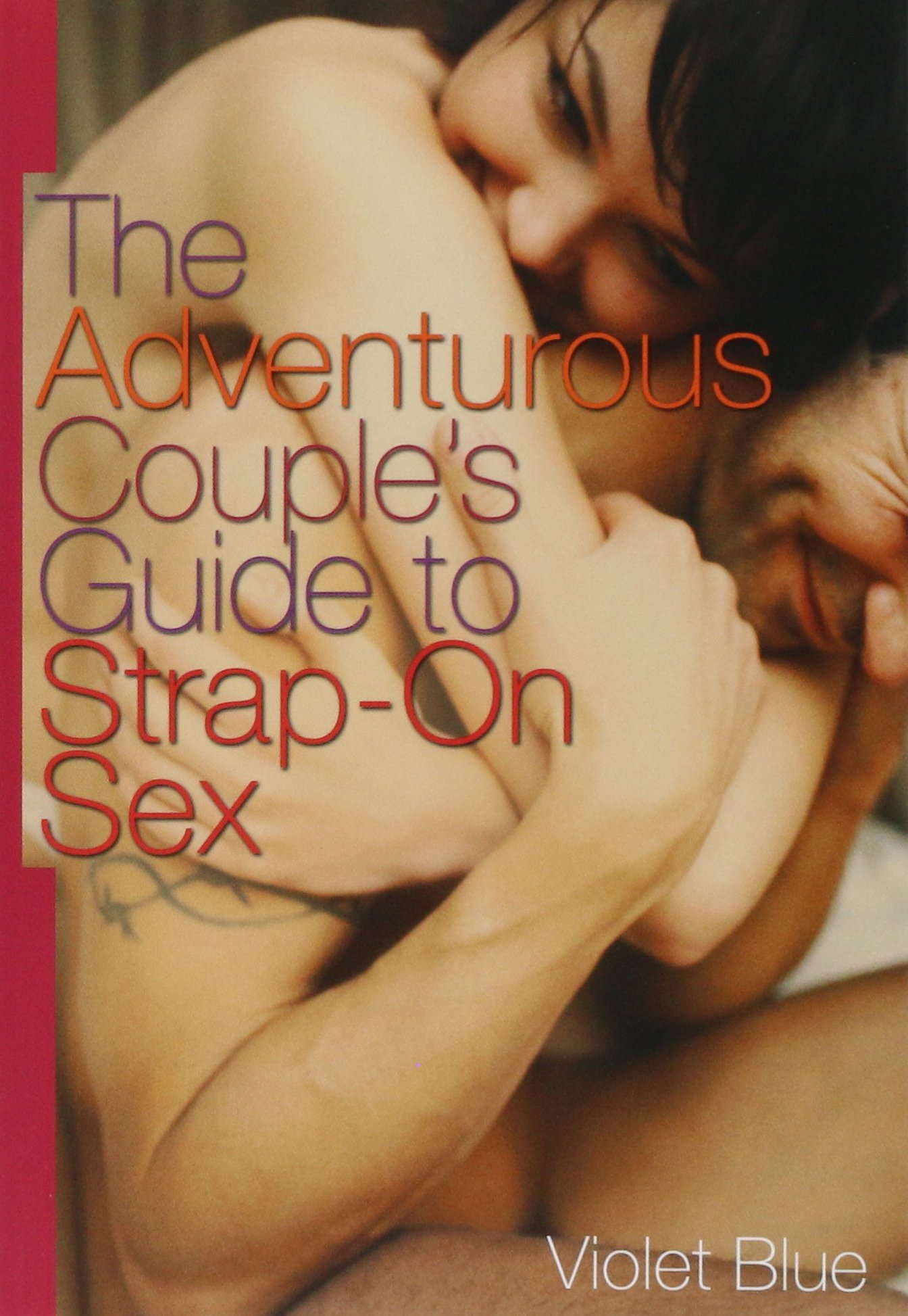 The Adventurous Couple's Guide to Strap-On Sex pdf