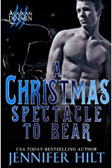 A Christmas Spectacle to Bear (Icy Cap Den Book 4) Kindle Edition