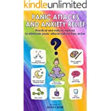 Panic attacks and anxiety relief: Practical and natural method to eliminate panic attacks before they arrive
