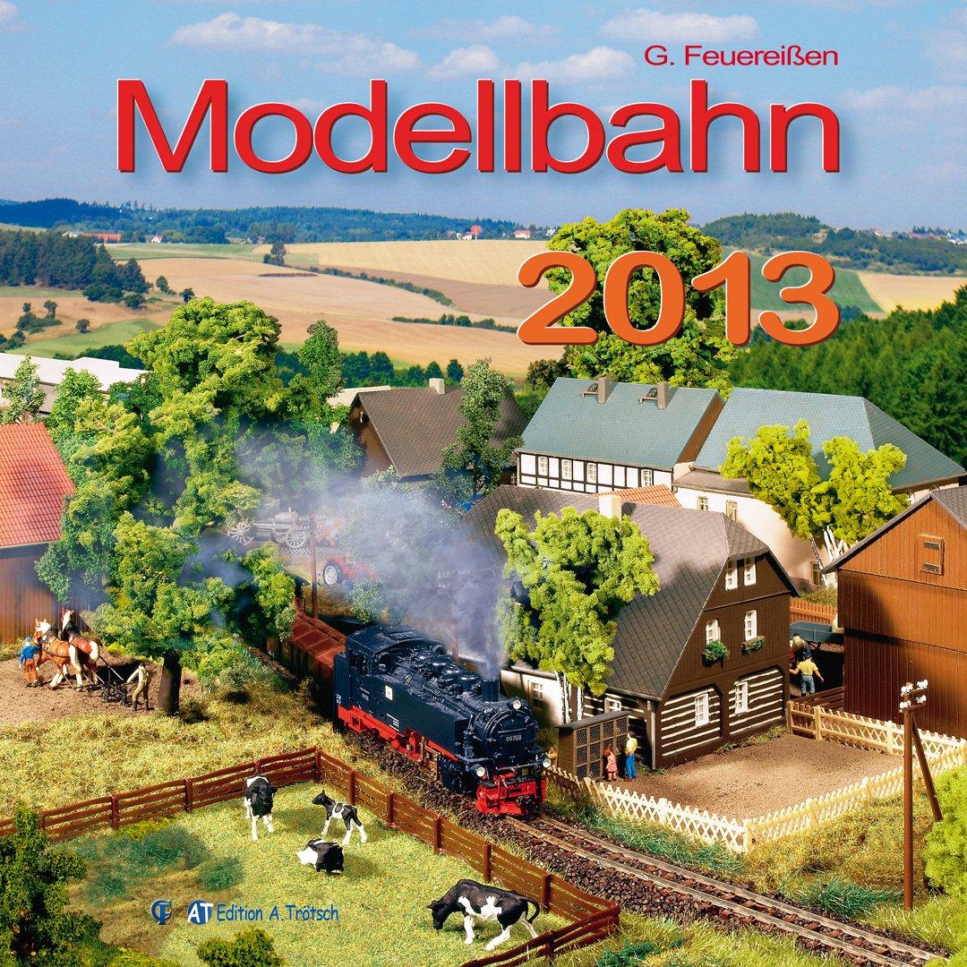 Modellbahn 2013: Anlagen, Pläne und Modelle