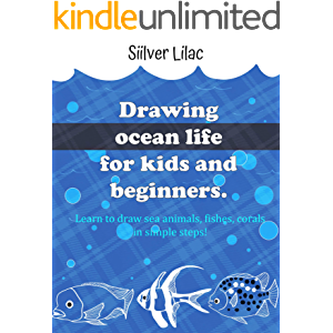 Drawing Ocean Life for Kids and Beginners: Learn to Draw Sea Animals, Fishes, Corals in Simple Steps!