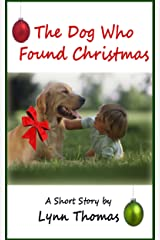 The Dog Who Found Christmas (a short story) Kindle Edition